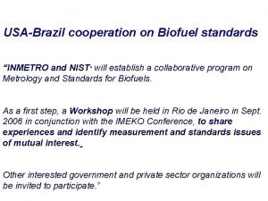 USABrazil cooperation on Biofuel standards INMETRO and NIST
