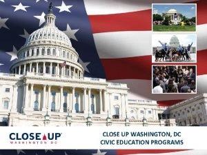 CLOSE UP WASHINGTON DC CIVIC EDUCATION PROGRAMS Close