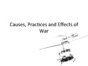 Causes Practices and Effects of War Which war