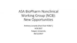 ASA Bio Pharm Nonclinical Working Group NCB New