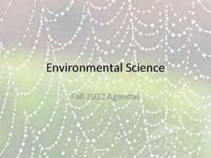 Environmental Science Fall 2012 Agendas Environmental Science W