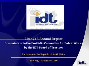 201415 Annual Report Presentation to the Portfolio Committee