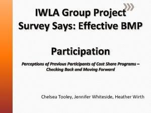 IWLA Group Project Survey Says Effective BMP Participation