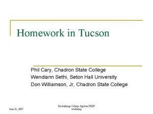 Homework in Tucson Phil Cary Chadron State College