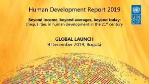 Human Development Report 2019 Beyond income beyond averages