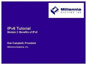 IPv 6 Tutorial Module 2 Benefits of IPv