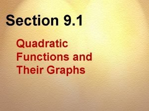 Section 9 1 Quadratic Functions and Their Graphs