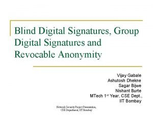 Blind Digital Signatures Group Digital Signatures and Revocable