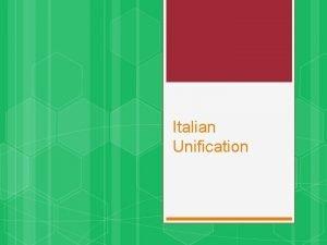 Italian Unification Italian Unification Summary Italian unification or