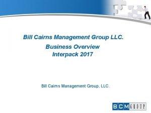 Bill Cairns Management Group LLC Business Overview Interpack