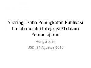 Sharing Usaha Peningkatan Publikasi Ilmiah melalui Integrasi PI