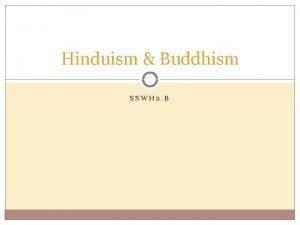 Hinduism Buddhism SSWH 2 B Founder Origins Hinduism