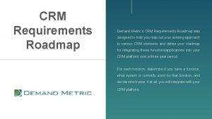 CRM Requirements Roadmap Demand Metrics CRM Requirements Roadmap