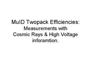 Mu ID Twopack Efficiencies Measurements with Cosmic Rays