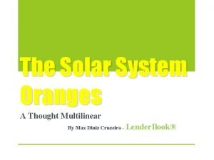 The Solar System Oranges A Thought Multilinear By
