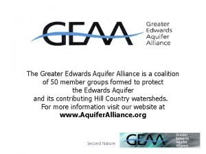 The Greater Edwards Aquifer Alliance is a coalition