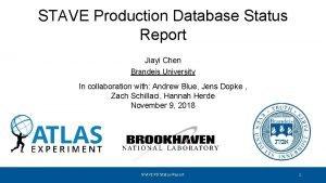 STAVE Production Database Status Report Jiayi Chen Brandeis