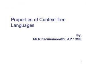 Properties of Contextfree Languages By Mr R Karunamoorthi