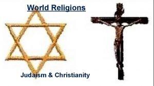 World Religions Judaism Christianity Essential Standards 6 C