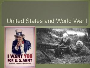 United States and World War I The most