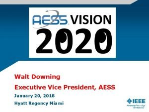 Walt Downing Executive Vice President AESS January 20