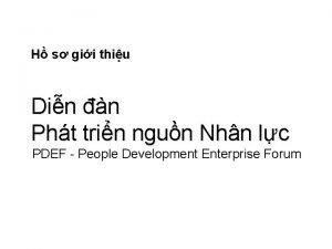 PEOPLE DEVELOPMENT IN ENTERPRISES FORUM 2011 PDEF 2011