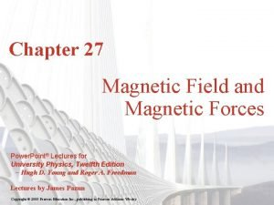 Chapter 27 Magnetic Field and Magnetic Forces Power