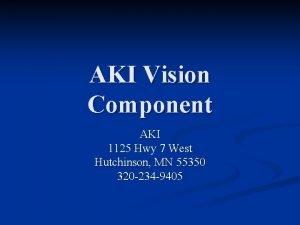 AKI Vision Component AKI 1125 Hwy 7 West