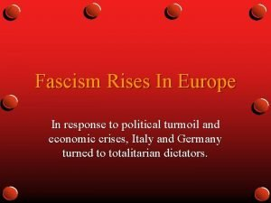 Fascism Rises In Europe In response to political