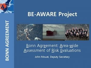 BONN AGREEMENT BEAWARE Project Bonn Agreement Areawide Assessment