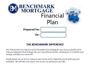 Financial Plan Prepared for On THE BENCHMARK DIFFERENCE