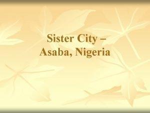 Sister City Asaba Nigeria Stockton Sister Cities Association