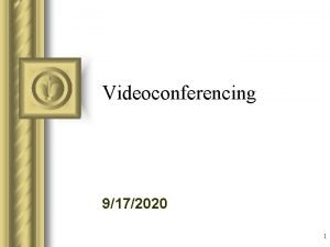 Videoconferencing 9172020 1 Requirements Multipoint Control Unit MCU