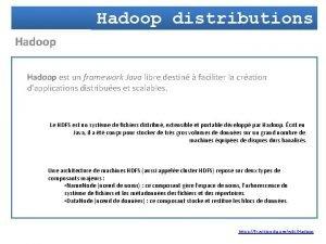 Hadoop distributions Hadoop est un framework Java libre