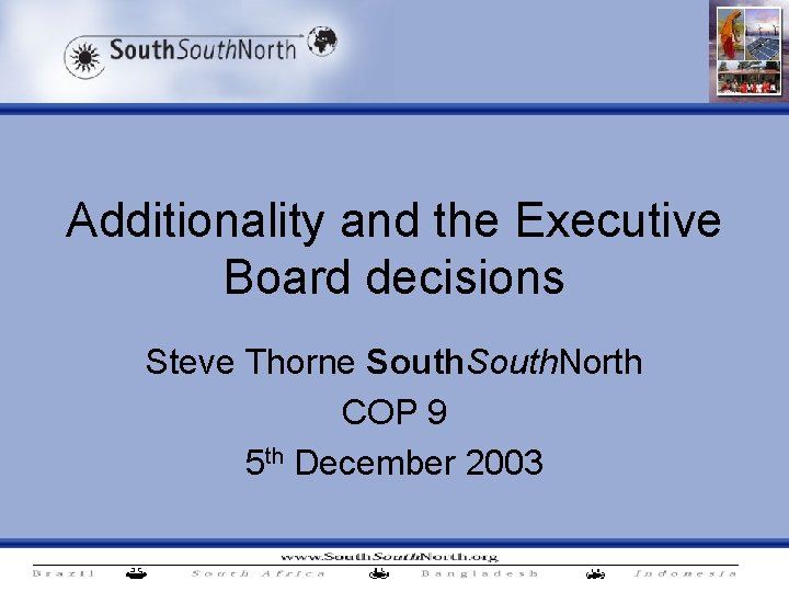 Additionality and the Executive Board decisions Steve Thorne