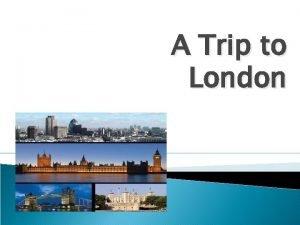 A Trip to London Unscramble the words bebay