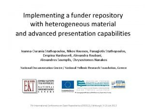 Implementing a funder repository with heterogeneous material and