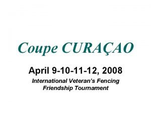 Coupe CURAAO April 9 10 11 12 2008