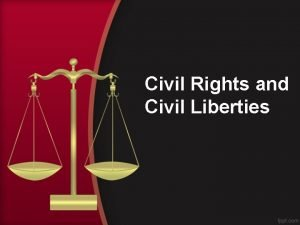 Civil Rights and Civil Liberties The Bill of