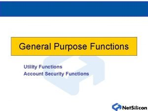 General Purpose Functions Utility Functions Account Security Functions