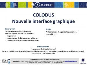 COLODUS Nouvelle interface graphique Description Prsentation pour les