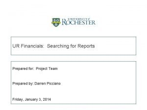 UR Financials Searching for Reports Prepared for Project