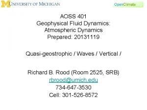 AOSS 401 Geophysical Fluid Dynamics Atmospheric Dynamics Prepared