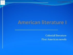 VY32INOVACE15 12 American literature I Colonial literature First