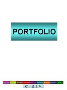 PORTFOLIO Standard 1 Standard 2 Standard 3 Standard