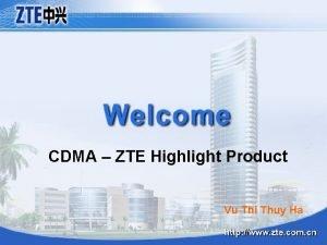 CDMA ZTE Highlight Product Vu Thi Thuy Ha