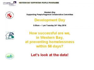 WESTERN BAY SUPPORTING PEOPLE PROGRAMME Western Bay Supporting
