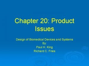 Chapter 20 Product Issues Design of Biomedical Devices
