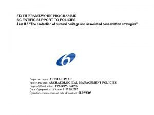 SIXTH FRAMEWORK PROGRAMME SCIENTIFIC SUPPORT TO POLICIES Area