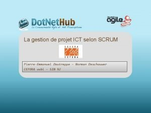 La gestion de projet ICT selon SCRUM PierreEmmanuel